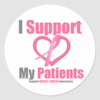 Breast Cancer I Support My Patients Round Stickers