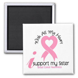 Breast Cancer I Support My Sister Fridge Magnets
