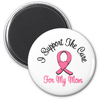 Breast Cancer I Support The Cure For My Mom Refrigerator Magnets