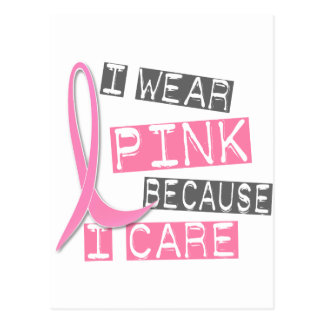 Breast Cancer I Wear Pink Because I Care 37 Postcard