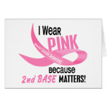 Breast Cancer I WEAR PINK FOR 2ND BASE 33.2 Card