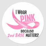 Breast Cancer I WEAR PINK FOR 2ND BASE 33.2 Round Stickers