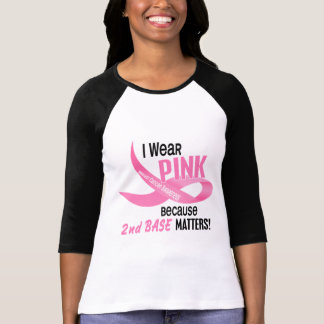 Breast Cancer I WEAR PINK FOR 2ND BASE 33.2 Tee Shirt