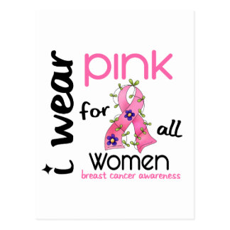 Breast Cancer I WEAR PINK FOR ALL WOMEN 43 Postcard