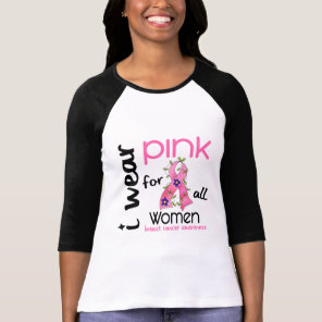 Breast Cancer I WEAR PINK FOR ALL WOMEN 43 T-Shirt
