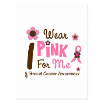 Breast Cancer I Wear Pink For Me 12 Postcard
