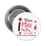 Breast Cancer I Wear Pink For My Aunt 12 Pinback Button
