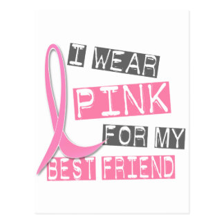 Breast Cancer I Wear Pink For My Best Friend 37 Postcard