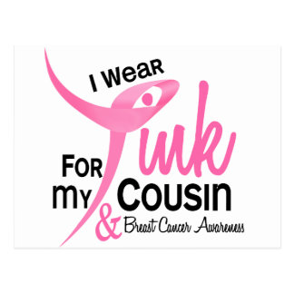 BREAST CANCER I Wear Pink For My Cousin 41 Postcard