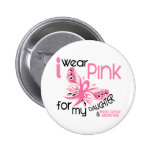 Breast Cancer I WEAR PINK FOR MY DAUGHTER 45 Pins