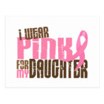Breast Cancer I WEAR PINK FOR MY DAUGHTER 6.3 Post Cards