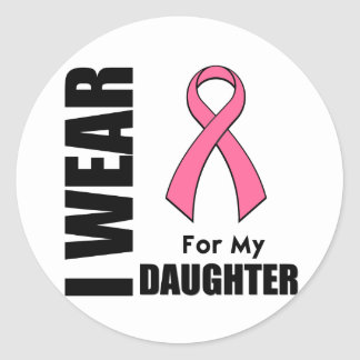 Breast Cancer I Wear Pink For My Daughter Classic Round Sticker