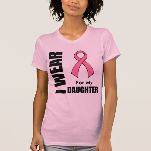 Breast Cancer I Wear Pink For My Daughter Tees