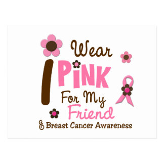 Breast Cancer I Wear Pink For My Friend 12 Postcard