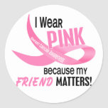 Breast Cancer I WEAR PINK FOR MY FRIEND 33.2 Stickers
