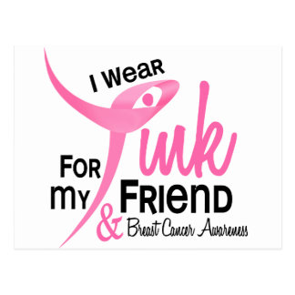 BREAST CANCER I Wear Pink For My Friend 41 Postcard