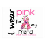 Breast Cancer I WEAR PINK FOR MY FRIEND 43 Post Cards