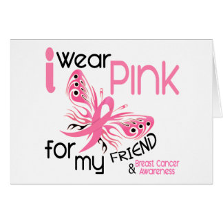 Breast Cancer I WEAR PINK FOR MY FRIEND 45 Greeting Card