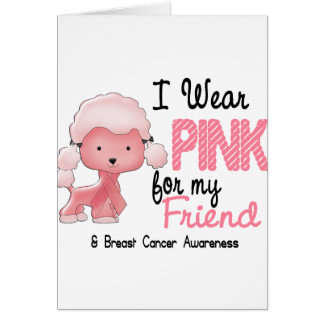 Breast Cancer I Wear Pink For My Friend 47 Greeting Card