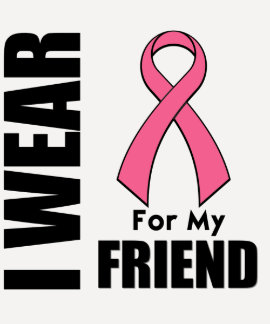 Breast Cancer I Wear Pink For My Friend Tee Shirt