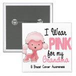 Breast Cancer I Wear Pink For My Grandma 47 Pins