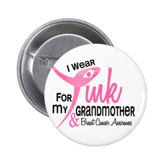 BREAST CANCER I Wear Pink For My Grandmother 41 Pinback Button