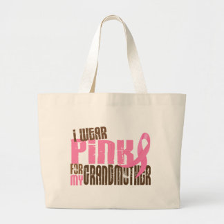 Breast Cancer I WEAR PINK FOR MY GRANDMOTHER 6.3 Large Tote Bag