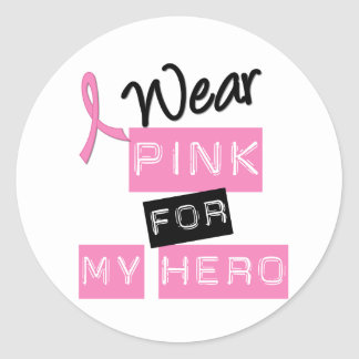 Breast Cancer I Wear Pink For My Hero Round Stickers