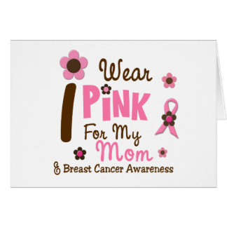 Breast Cancer I Wear Pink For My Mom 12 Greeting Cards