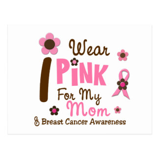 Breast Cancer I Wear Pink For My Mom 12 Post Cards