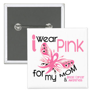 Breast Cancer I WEAR PINK FOR MY MOM 45 2 Inch Square Button