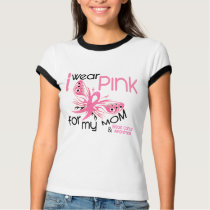 Breast Cancer I WEAR PINK FOR MY MOM 45 T-Shirt