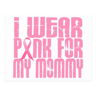 BREAST CANCER I Wear Pink For My Mommy 16 Postcard