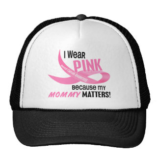 Breast Cancer I WEAR PINK FOR MY MOMMY 33.2 Trucker Hat