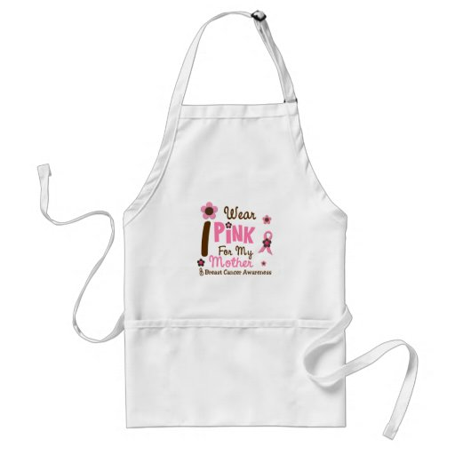 Breast Cancer I Wear Pink For My Mother 12 Aprons