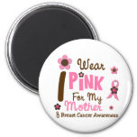 Breast Cancer I Wear Pink For My Mother 12 Magnet