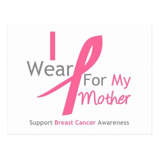 Breast Cancer I Wear Pink For My Mother Post Card