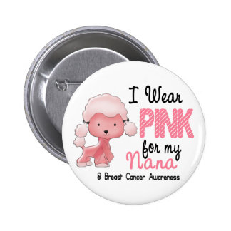 Breast Cancer I Wear Pink For My Nana 47 2 Inch Round Button