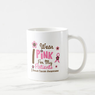 Breast Cancer I Wear Pink For My Patients 12 Coffee Mug