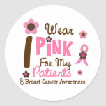 Breast Cancer I Wear Pink For My Patients 12 Round Stickers