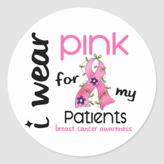 Breast Cancer I WEAR PINK FOR MY PATIENTS 43 Classic Round Sticker