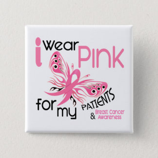 Breast Cancer I WEAR PINK FOR MY PATIENTS 45 Pinback Button