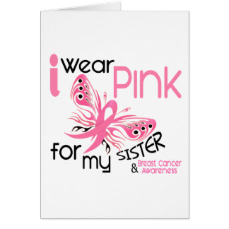 Breast Cancer I WEAR PINK FOR MY SISTER 45 Greeting Card