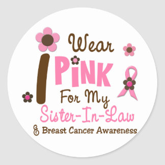 Breast Cancer I Wear Pink For My Sister-In-Law 12 Round Sticker