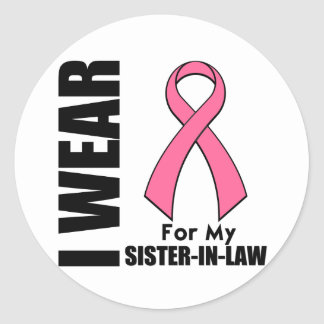Breast Cancer I Wear Pink For My Sister-in-Law Round Sticker