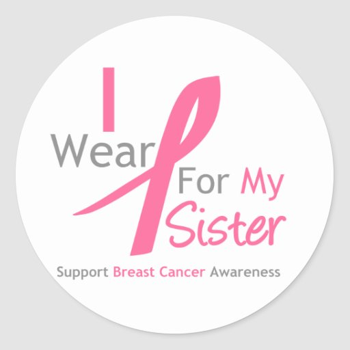 Breast Cancer I Wear Pink For My Sister Classic Round Sticker