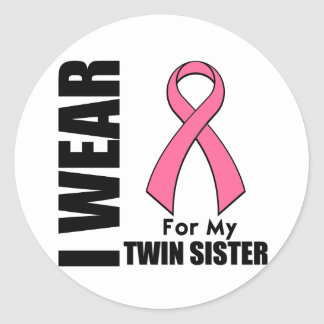 Breast Cancer I Wear Pink For My Twin Sister Classic Round Sticker