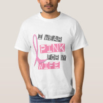 Breast Cancer I Wear Pink For My Wife 37 T-Shirt