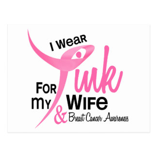 BREAST CANCER I Wear Pink For My Wife 41 Postcard
