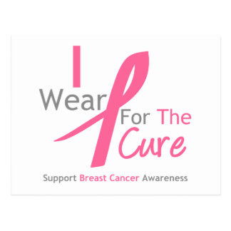 Breast Cancer I Wear Pink For The Cure Post Cards